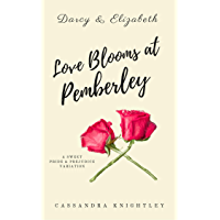 Darcy and Elizabeth: Love Blooms at Pemberley: A Sweet Pride and Prejudice Variation (English Edition)