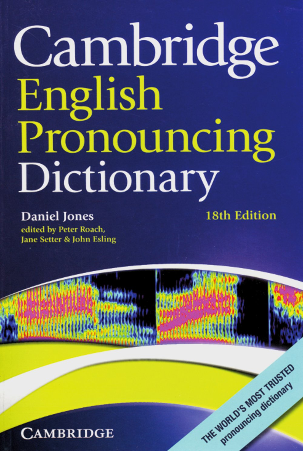 Cambridge English Pronouncing Dictionary: Eighteenth edition. Paperback
