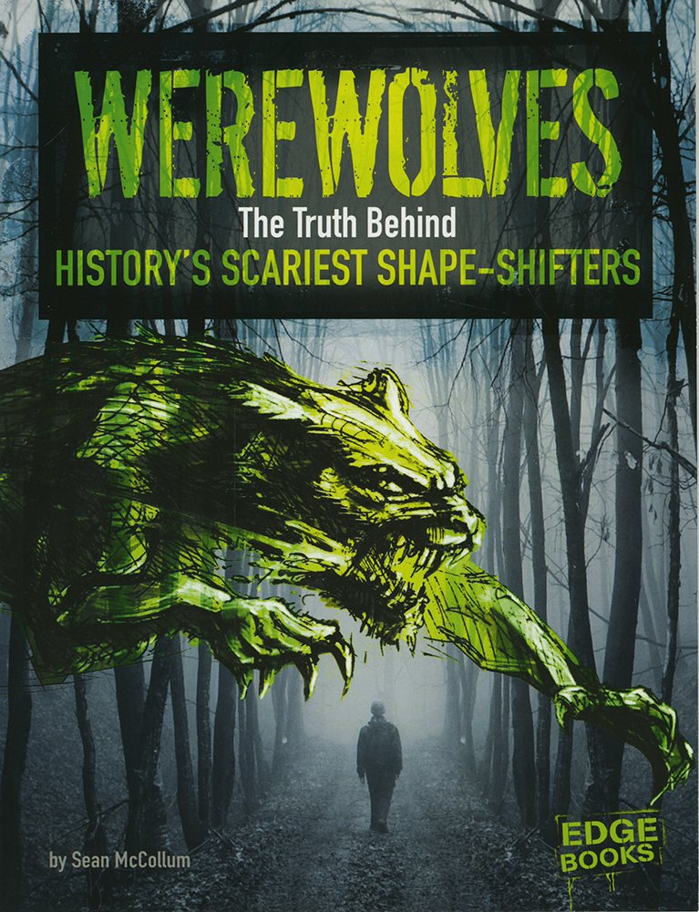 Werewolves: The Truth Behind History's Scariest Shape-Shifters (Monster Handbooks)