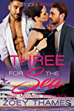 Three for the Sea: MMF Menage Romance (Big Girls and Billionaires Book 5)