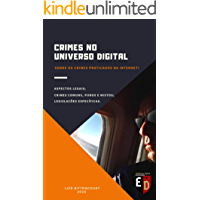 CRIMES NO UNIVERSO DIGITAL: Sobre os crimes praticados na internet