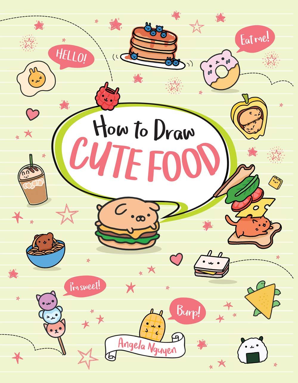 How To Draw Cute Food Volume 3 Nguyen Angela 9781454937562 Amazon Com Books
