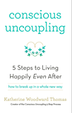 Conscious Uncoupling: The 5 Steps to Living Happily Even After (English Edition)