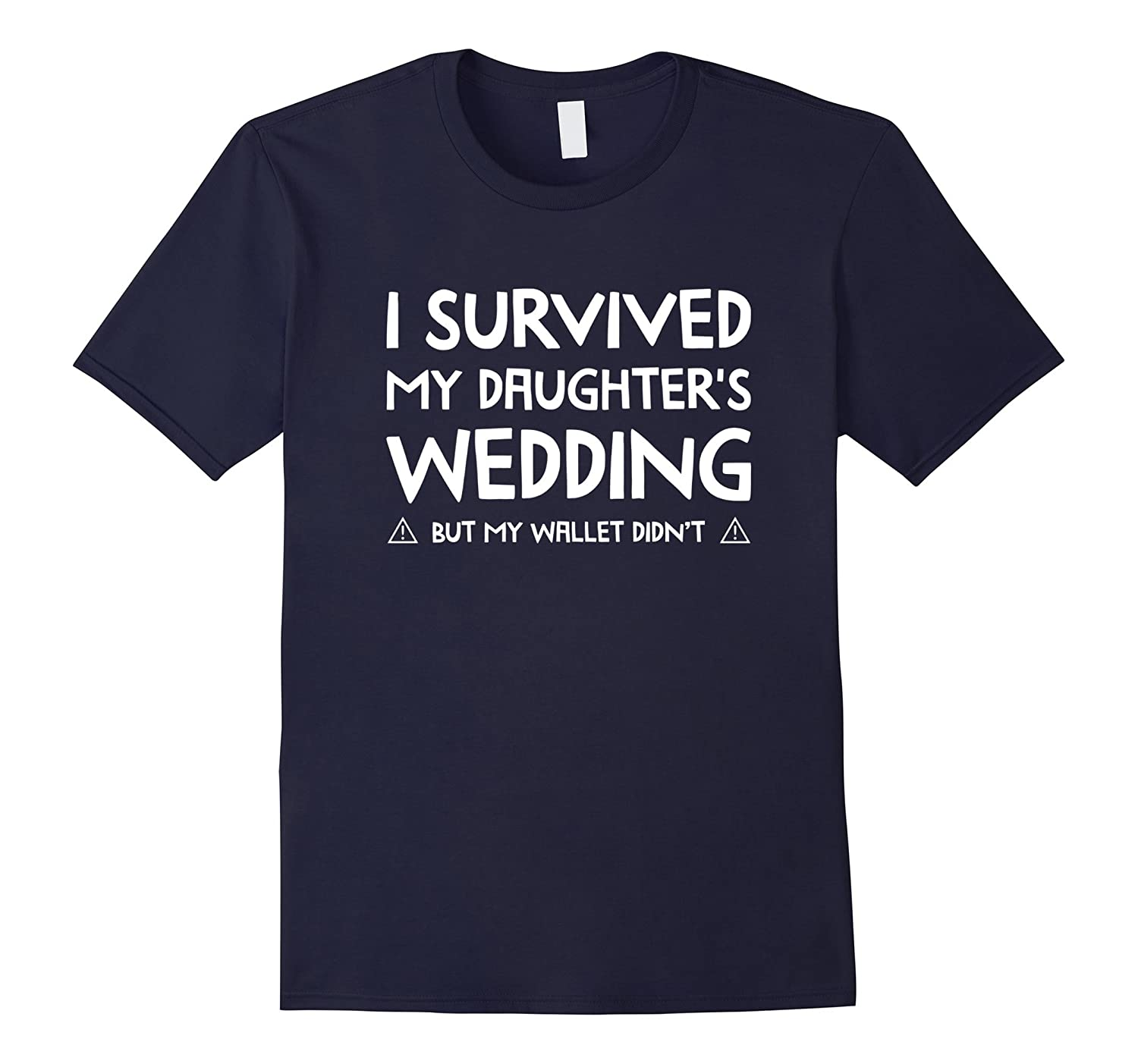 I Survived my Daughters Wedding T Shirt Funny Wedding Tee-CD