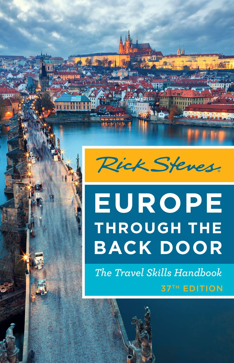 Rick Steves Europe Through the Back Door: The Travel Skills Handbook by Rick Steves