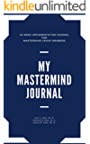 My Mastermind Journal: 26 Week Implementation Journal for Mastermind Group Members