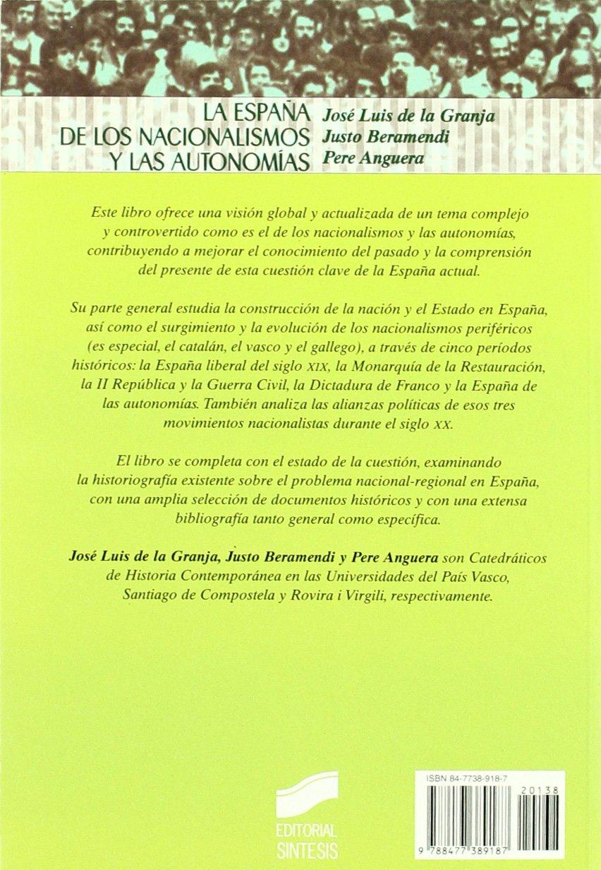 La España de los nacionalismos y las autonomías: 38 Historia de España, 3er milenio: Amazon.es: Granja Sainz, José Luis de la, Beramendi, Justo, Anguera, Pere: Libros