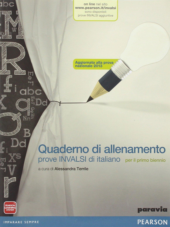 Quaderno di Allenamento prove INVALSI di Italiano per il Primo Biennio