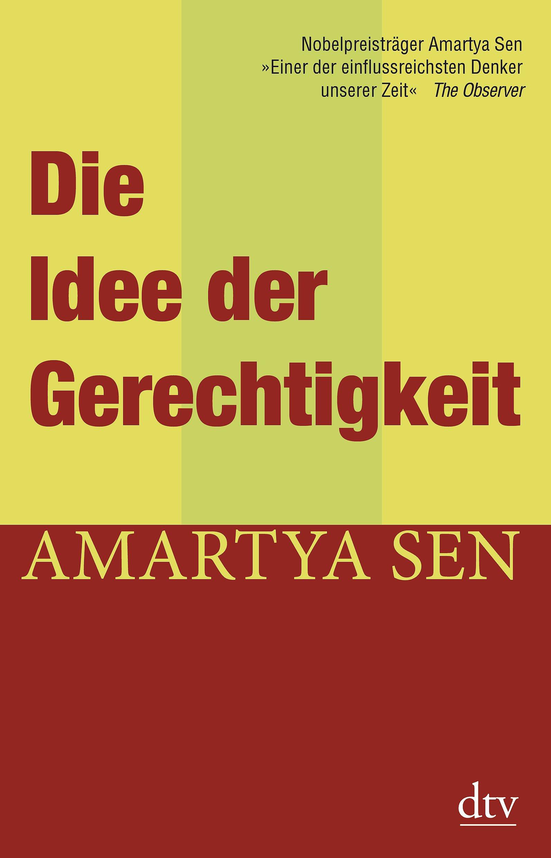 Die Idee der Gerechtigkeit Taschenbuch – 1. Juli 2012 Amartya Sen Christa Krüger dtv Verlagsgesellschaft 3423347198