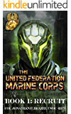 Recruit (The United Federation Marine Corps Book 1)