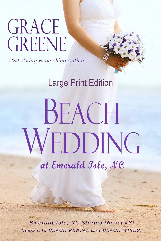 Beach Wedding (Large Print): At Emerald Isle, NC (Emerald Isle, NC Stories)  (Volume 3): Grace Greene: 9780999618004: Amazon.com: Books