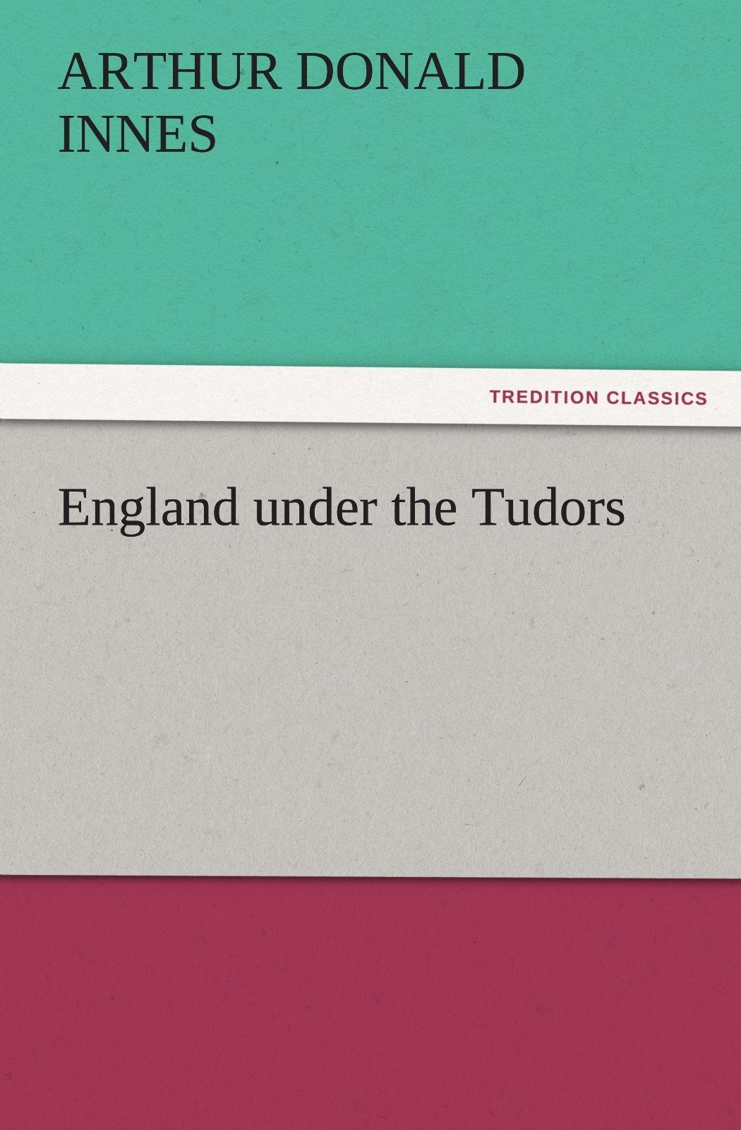 Download England under the Tudors (TREDITION CLASSICS) pdf epub