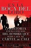 img - for En la boca del lobo: La historia jam s contada del hombre que hizo caer al c rtel de Cali (Spanish Edition) book / textbook / text book