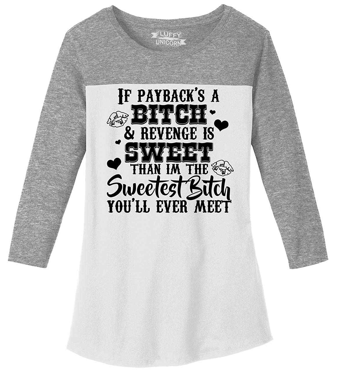 200696c3 Amazon.com: Comical Shirt Ladies If Paybacks A Bitch Revenge is Sweet Rally  3/4 Tee: Clothing