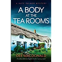 A Body at the Tea Rooms: A totally addictive English murder mystery novel: 3
