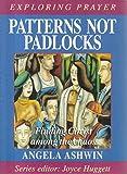 Patterns Not Padlocks: Finding crist among the chaos (Exploring Prayer)