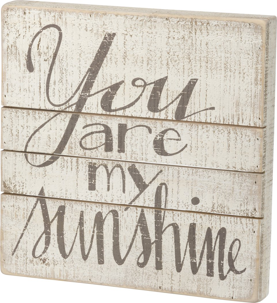 Primitives by Kathy You are my Sunshine Slatted Sign 13 by 13 35212