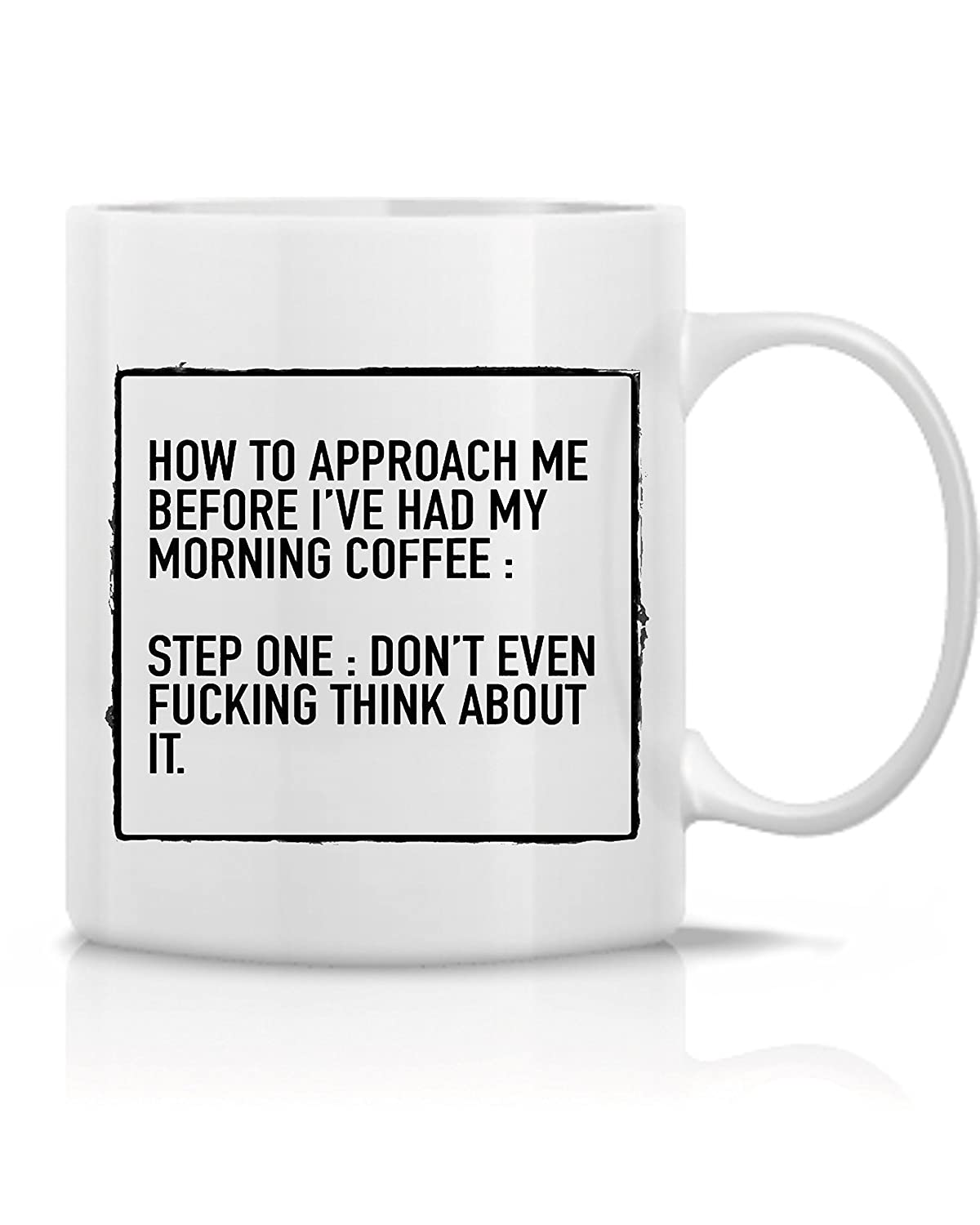 Hot Ass Mug's - How To Approach Me Before I've Had My Morning Coffee Mug -  Great Gift for Dad ,Mom ,Husband ,Wife,Co-Worker, Bosses , Teacher - Funny