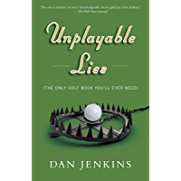Unplayable Lies: (The Only Golf Book You'll Ever Need) (Anchor Sports)
