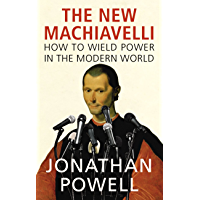 The New Machiavelli: How to Wield Power in the Modern World (English Edition)