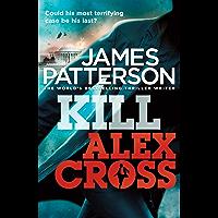 Kill Alex Cross: (Alex Cross 18) (English Edition)