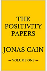 The Positivity Papers: Volume One Kindle Edition