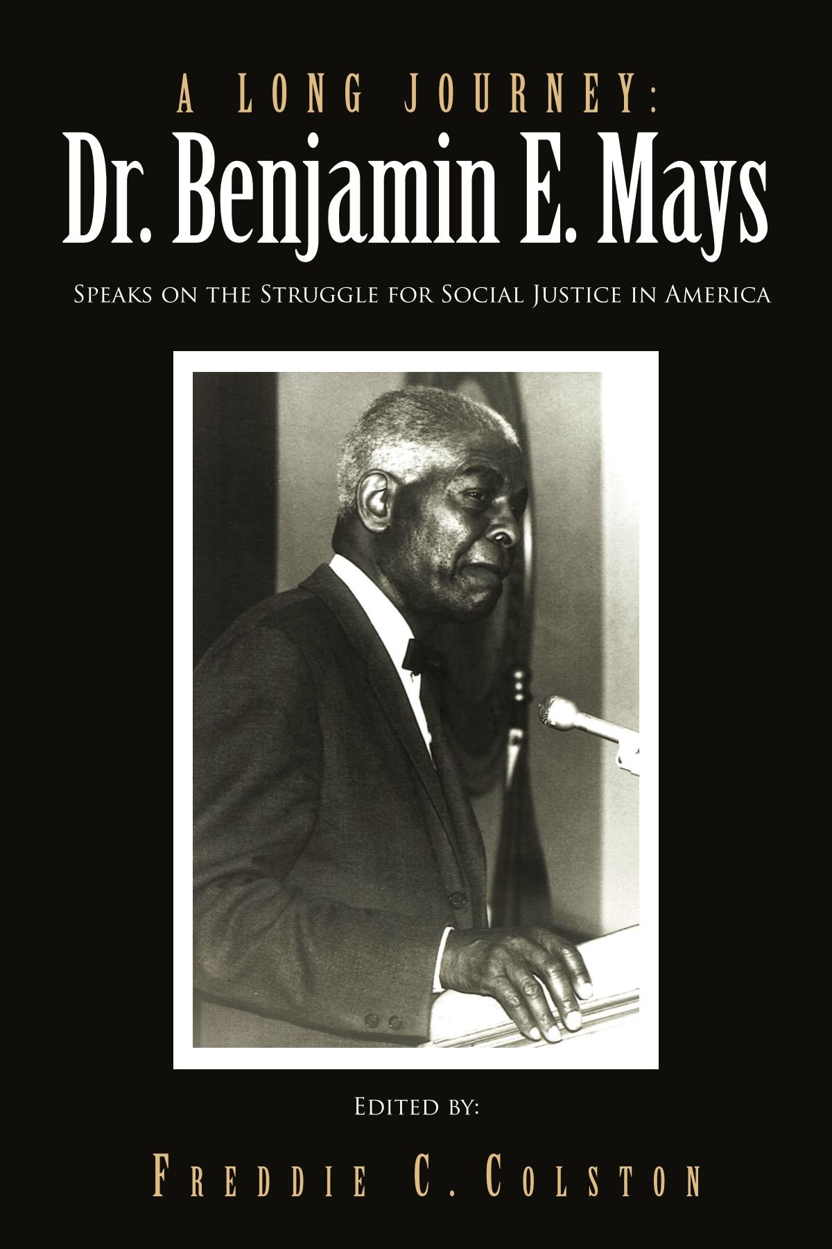 Download A Long Journey: Dr. Benjamin E. Mays: Speaks on the Struggle for Social Justice in America pdf epub