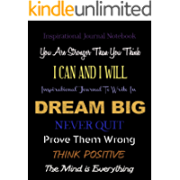 Inspirational Journal - Notebook - Dream Big: Inspirational Journal to Write In - You Are Stronger Than You Think - Notebook With Inspirational Quotes (Inspirational Journals 20)