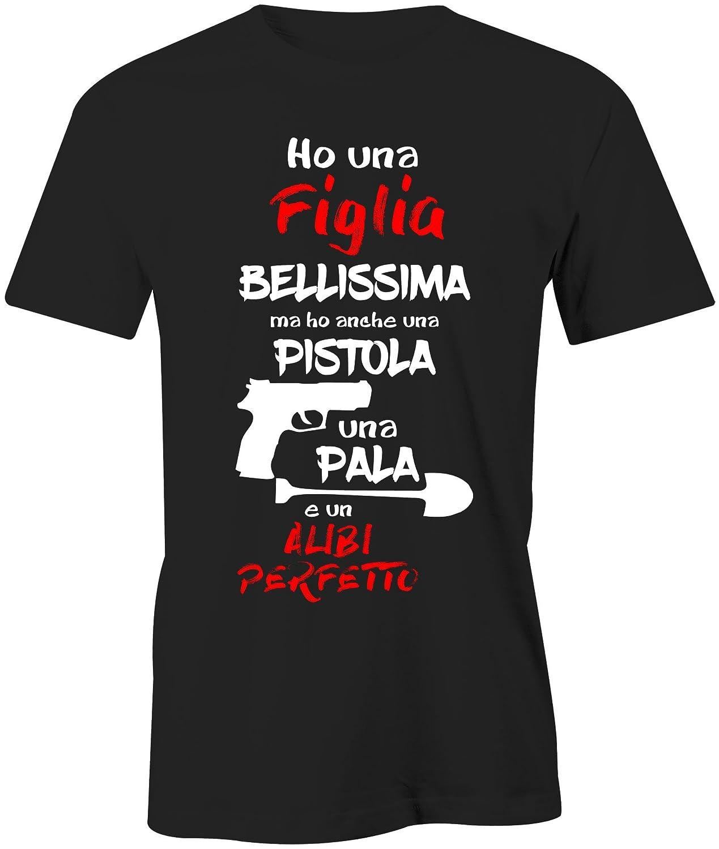 Maglietta Festa del Papa' Ho Una Figlia Bellissima MA Anche Una Pistola Una Pala e Un Alibi Perfetto - t-Shirt Divertente Uomo