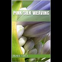 Pink Silk Weaving (English Edition)