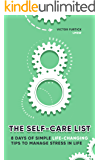 The Self-Care List: 8 Days of Simple Life-Changing Tips to Manage Stress in Life