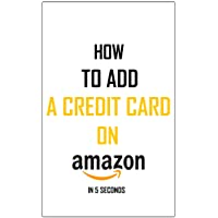 How To Add A Credit Card To Your Amazon Account: Simplest Method On How To Add A Payment Method In Less Than 5 Seconds – Full Step By Step Guide With Actual Screenshots