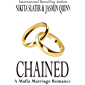 Chained: A Mafia Marriage Romance (English Edition)