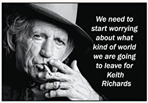 Ephemera, Inc We Need to Start Worrying About What Kind of World we are Going to Leave for Keith Richards - Rectangle Magnet