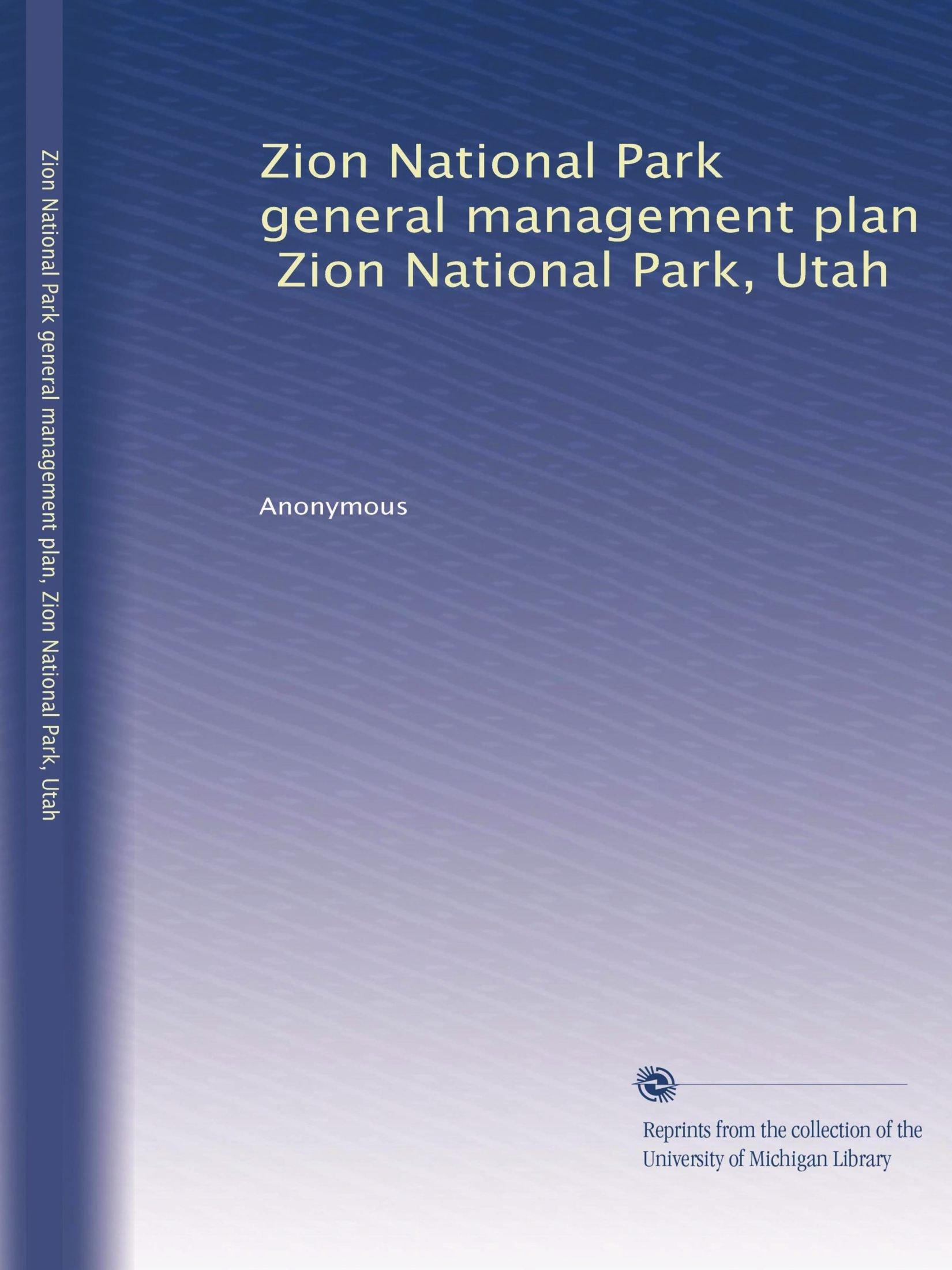 Zion National Park general management plan, Zion National Park, Utah PDF
