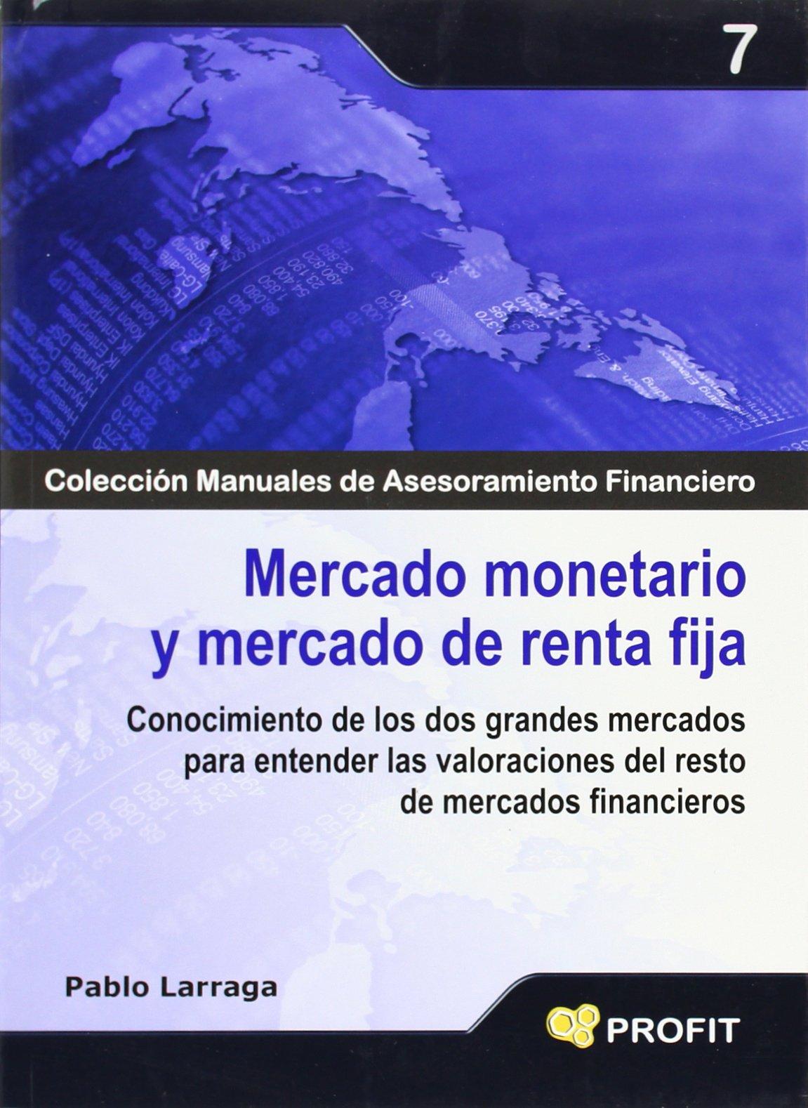 Mercado monetario y mercado de renta fija: Conocimiento de los dos grandes mercados para entender