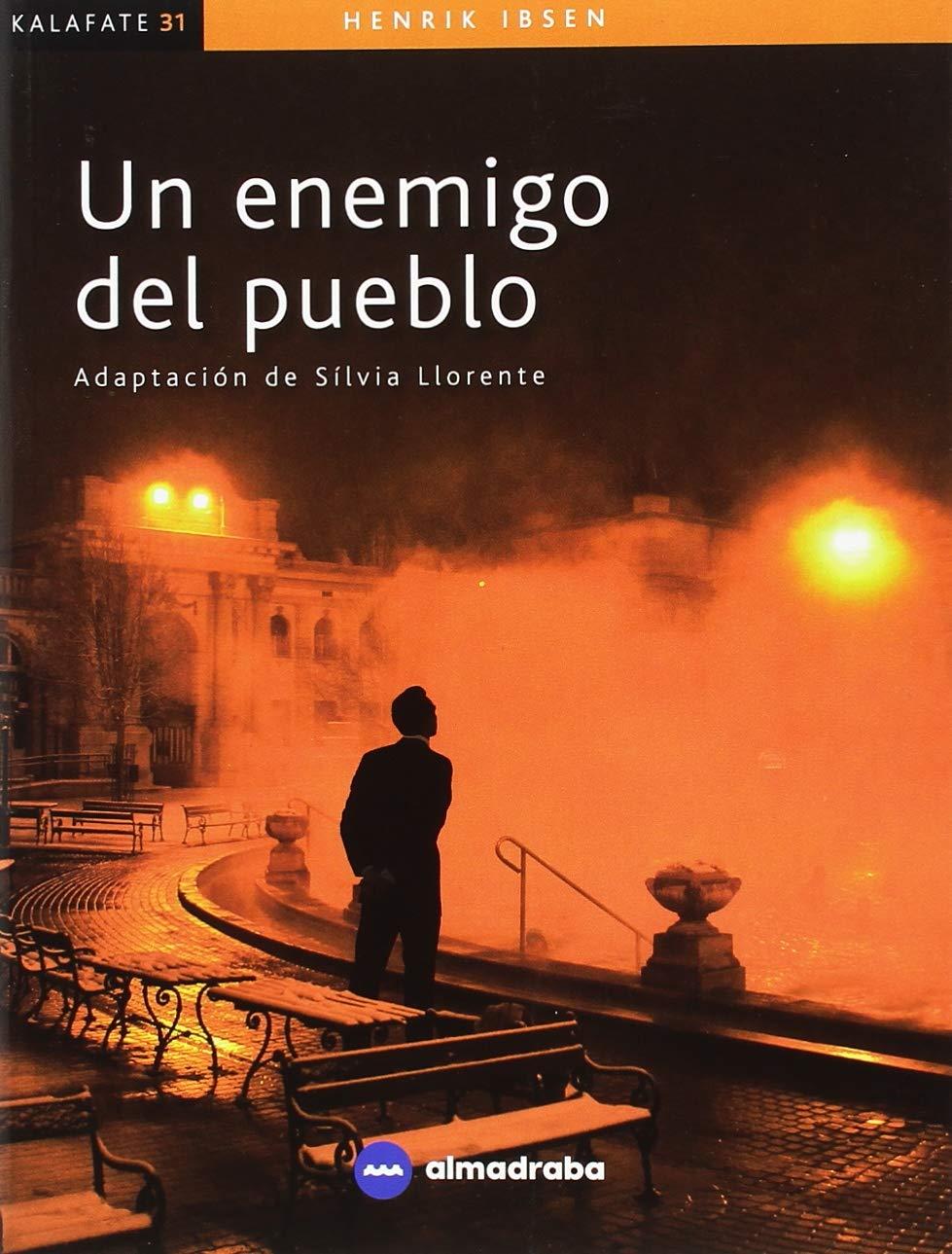 Un enemigo del pueblo (Kalafate): Amazon.es: Llorente, Silvia, Ibsen, Henry: Libros