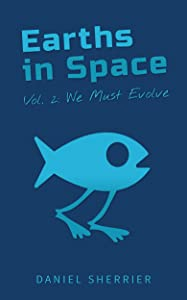 Earths in Space vol. 2: We Must Evolve