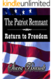 The Patriot Remnant: Return to Freedom