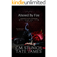 Altered By Fire: A Dark Reverse Harem Romance (Undercover Sinners Book 1)