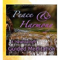 Peace & Harmony - A ThetaHealing® Guided Meditation