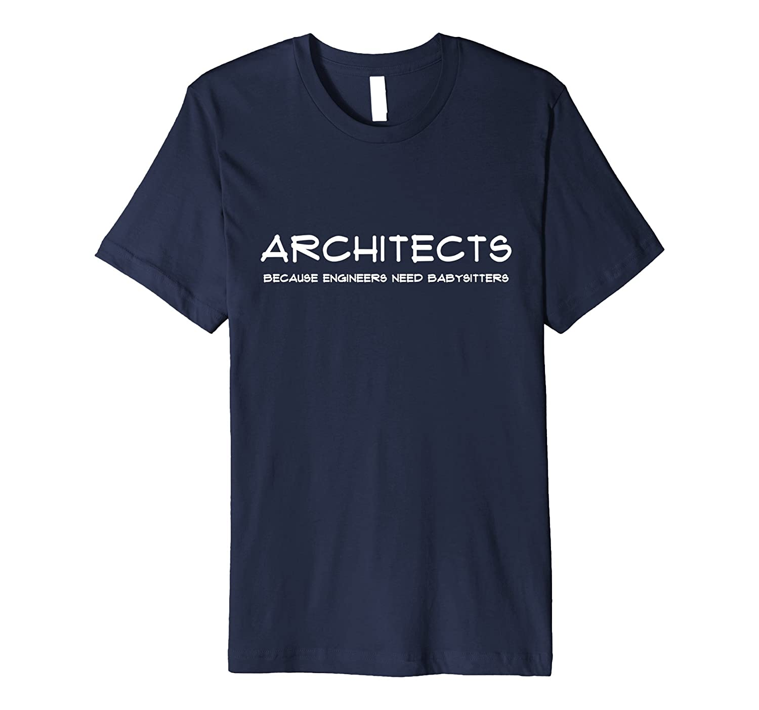 Architect Because Engineers Need Babysitters TShirt-TH