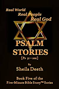 Psalm Stories: Psalms 51-100 (Five-Minute Bible Stories Series)
