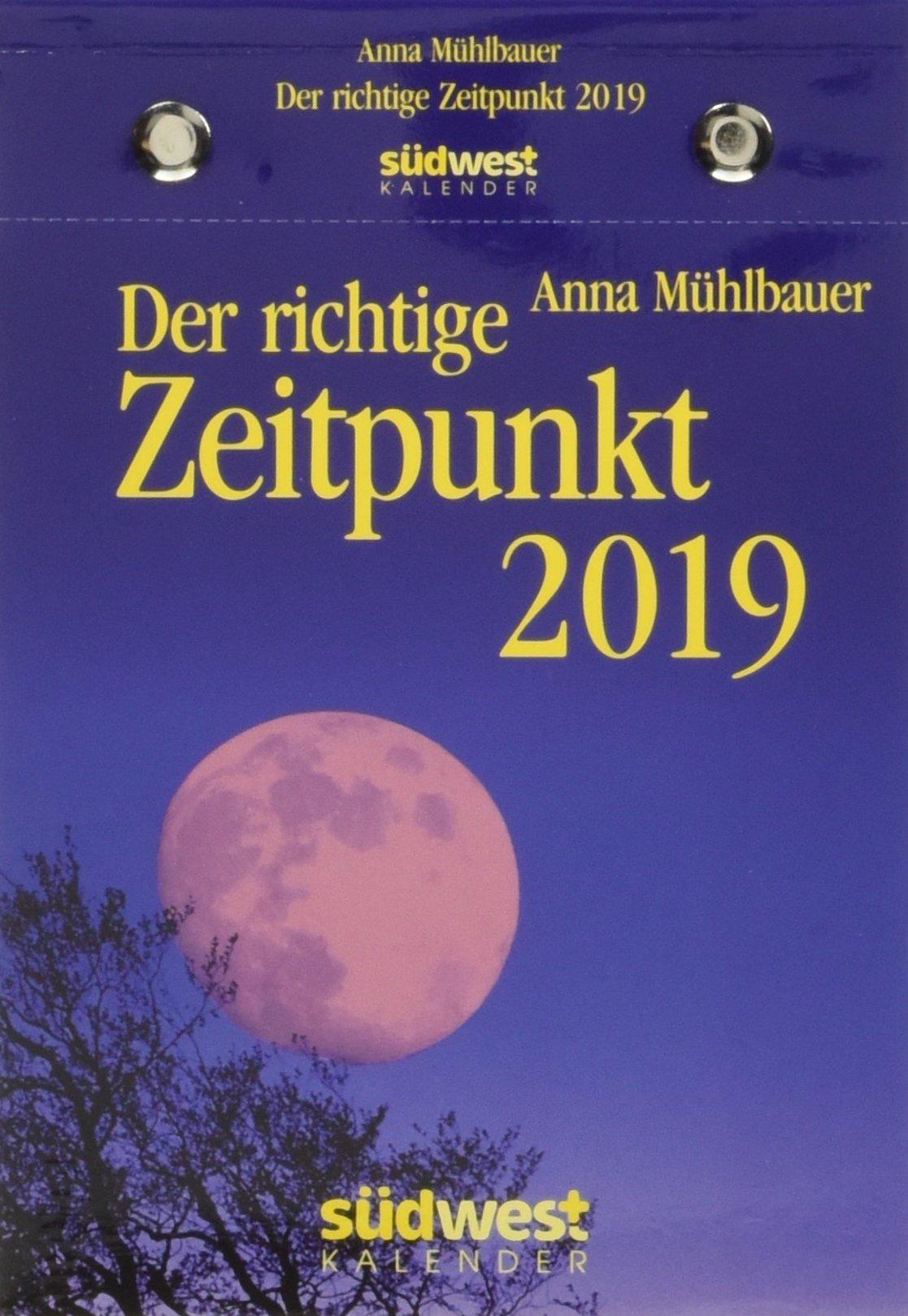 Der richtige Zeitpunkt 2019 Tagesabreißkalender Kalender – Tageskalender, 4. Juni 2018 Anna Mühlbauer Südwest Verlag 3517096482 Feier- und Festtage