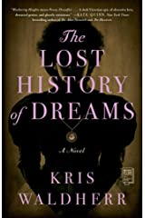 The Lost History of Dreams: A Novel Kindle Edition