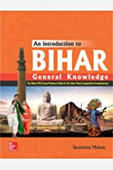 An Introduction to Bihar General Knowledge: For BPSC Exams and Other State Level Examinations Paperback