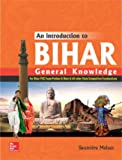 An Introduction to Bihar General Knowledge: For BPSC Exams and Other State Level Examinations