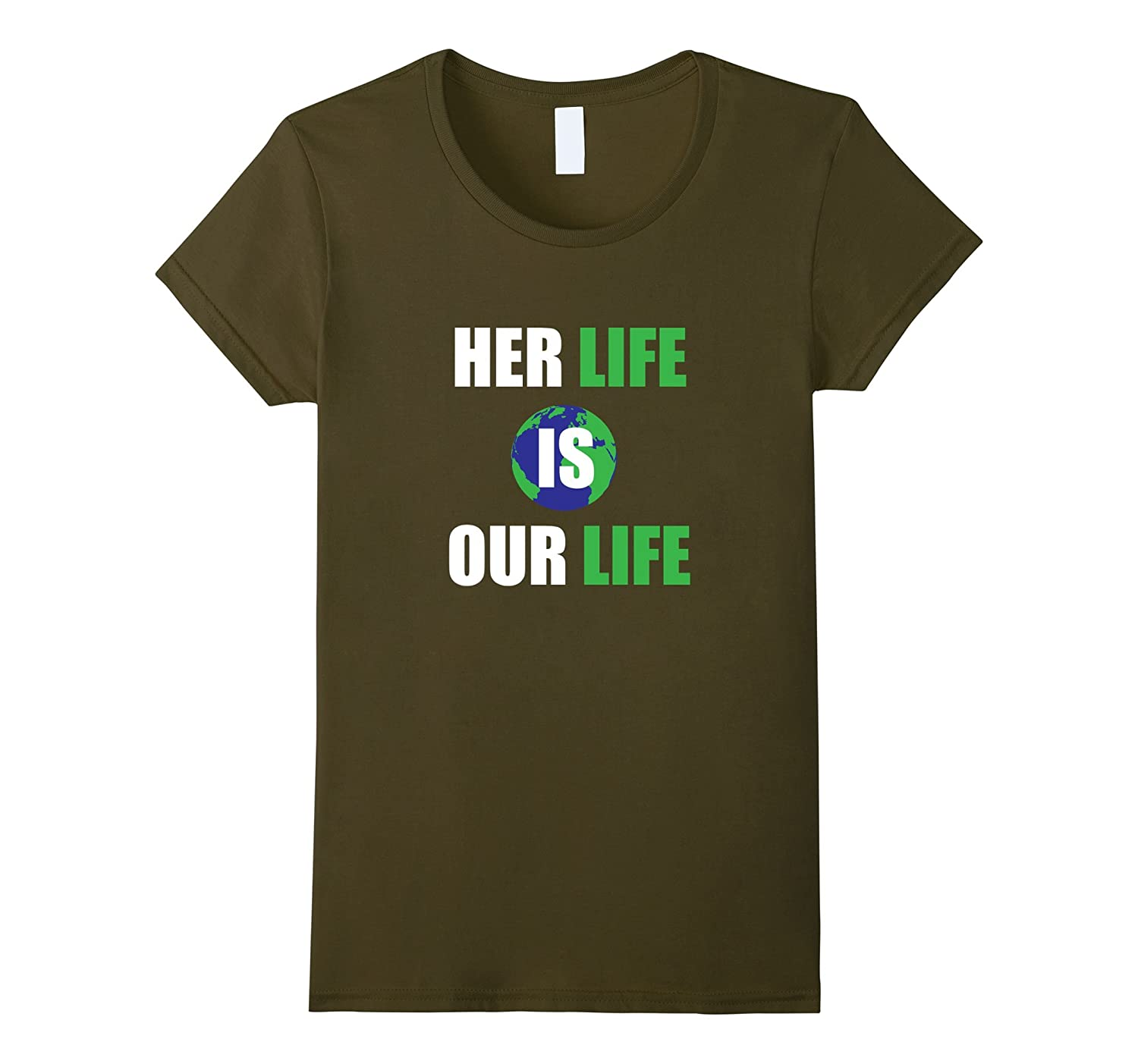 Her Life is Our Life Mother Earth Act on Climate Shirt