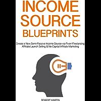 Income Source Blueprints: Create a New Semi-Passive Income Source via Fiverr Freelancing, Affiliate Launch Selling & No Capital Affiliate Marketing (English Edition)