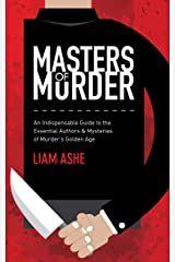 Masters of Murder: An Indispensable Guide to the Essential Authors & Mysteries of Murder's Golden Age Kindle Edition